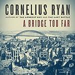 A Bridge Too Far | Cornelius Ryan