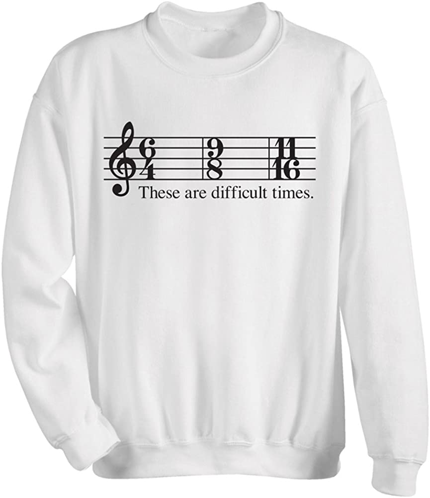 White Sweatshirt Unisex Adult These are Difficult Times Shirts