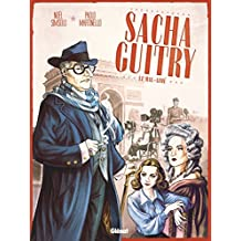 Sacha Guitry - Tome 02 : Le Mal-aimé (French Edition)