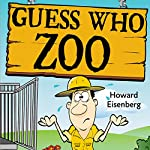Guess Who Zoo | Howard Eisenberg