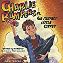 Charlie Bumpers vs. the Perfect Little Turkey Audiobook by Bill Harley Narrated by Bill Harley