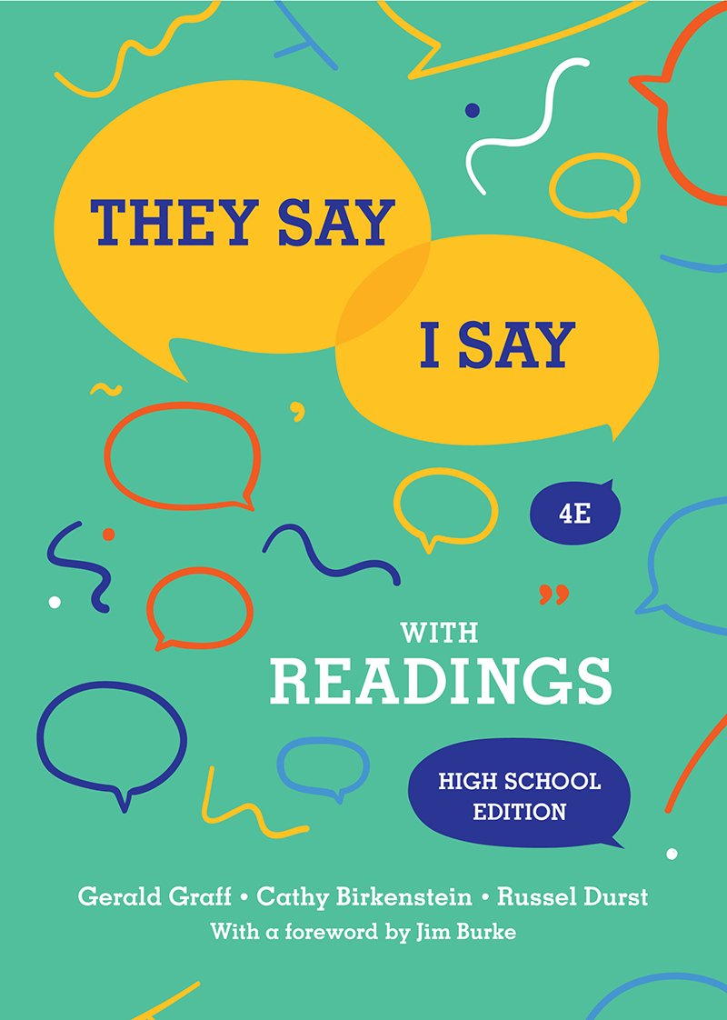 They Say / I Say: The Moves That Matter in Academic Writing with Readings (Fourth High School Edition)