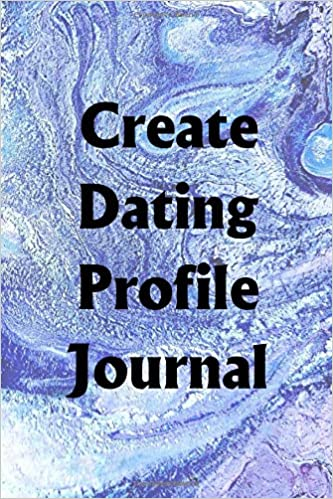 help with filling out dating profile