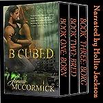B Cubed Trilogy: Box Set   Jenna McCormick