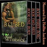 B Cubed Trilogy: Box Set