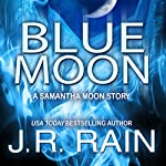 Blue Moon: A Samantha Moon Story (Vampire for Hire) | J.R. Rain