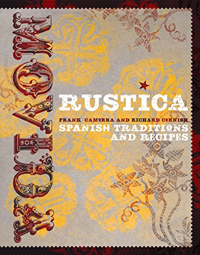 Movida Rustica: Spanish Traditions and Recipes