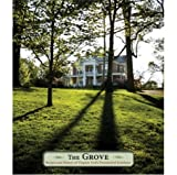 The Grove : Recipes and History of Virginia Tech's Presidential Residence, Clara B. Cox, 0615649289
