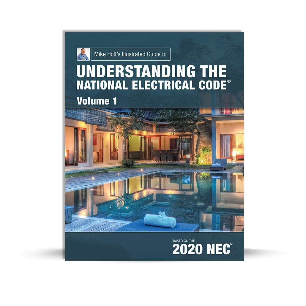 Mike Holt's Illustrated Guide to Understanding the National Electrical Code, Vol. 1 (textbook), 2020 NEC