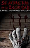 Se arrastran en la oscuridad: Un asfixiante y claustrofóbico relato corto de terror
