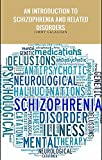 An Introduction to schizophrenia and related disorders