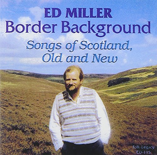 Border Background - Songs Of Scotland, Old And New
