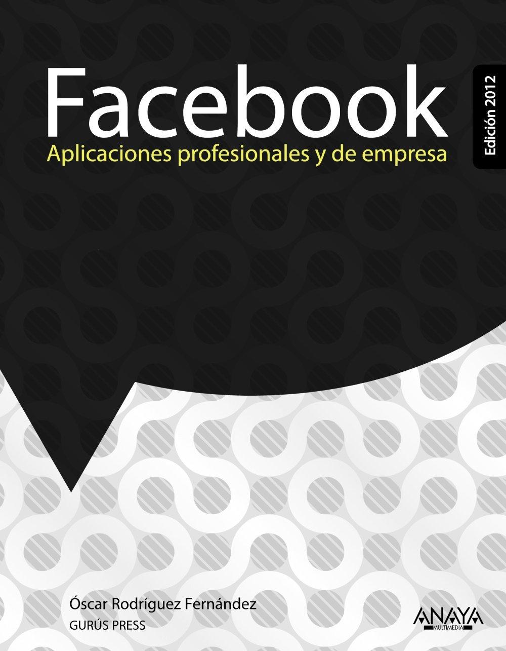 Download Facebook: Aplicaciones Profesionales y de Empresa (Spanish Edition) ebook