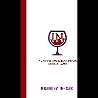 IN: Incarnation & Inclusion, Abba & Lamb