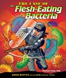 The Case of the Flesh-Eating Bacteria, Michelle Faulk, 0766039455