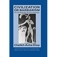 Civilization or Barbarism: An Authentic Anthropology