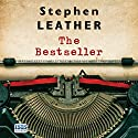 The Bestseller Audiobook by Stephen Leather Narrated by Mark Arnold