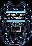 Modéliser & simuler : Epistémologies et pratiques de la modélisation et de la simulation Tome 2