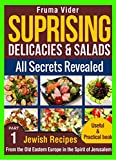 Jewish Jerusalem Recipes, Salads Delicacies Cookbook, From the old Jewish cuisine (The Jewish & jerusalem kosher Recipes series Book 1)