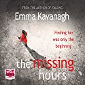 The Missing Hours Audiobook by Emma Kavanagh Narrated by Jenny Funnell, Leighton Pugh