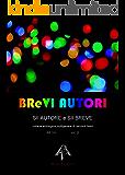 BReVI AUTORI - volume 2: collana antologica multigenere di racconti brevi (BReVI AUTORI - BraviAutori.it)