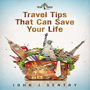 Travel Tips That Can Save Your Life Audiobook