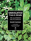 img - for Variegated Trees and Shrubs: The Illustrated Encyclopedia book / textbook / text book