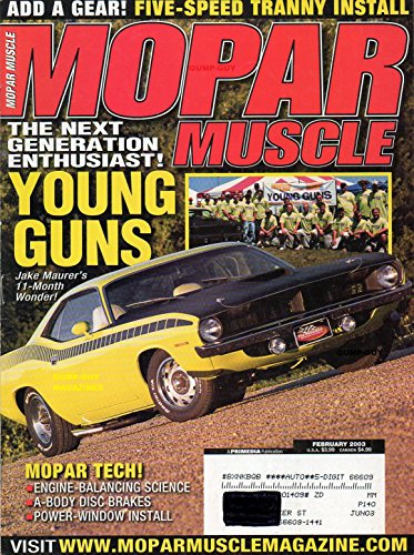 Mopar Muscle February 2003 Magazine THE NEXT GENERATION ENTHUSIAST! YOUNG GUNS JAKE MAURER'S 11-MONTH WONDER Engine Balancing Science (Mopar Enthusiast Magazine)