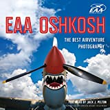 img - for EAA Oshkosh: The Best AirVenture Photography book / textbook / text book