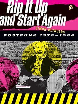 Rip It Up and Start Again: Postpunk 1978-1984 por [Reynolds, Simon]