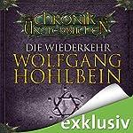 Die Wiederkehr (Die Chronik der Unsterblichen 5) | Wolfgang Hohlbein