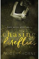 Chasing Fireflies (A Chasing Novel Book 1) Paperback