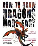 How to Draw Dragons Made Easy (Made Easy (Art))