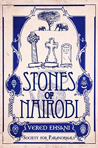 Stones of Nairobi (Society for Paranormals Book 7)