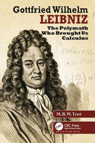 Gottfried Wilhelm Leibniz: The Polymath Who Brought Us Calculus
