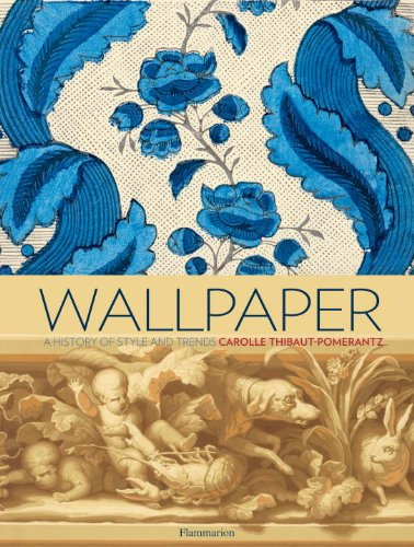 Wallpaper: A History of Style and Trends by Flammarion