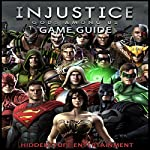 Injustice: Gods Among Us Game Guide |  HIDDENSTUFF ENTERTAINMENT