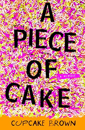 A Piece of Cake: A Memoir ()