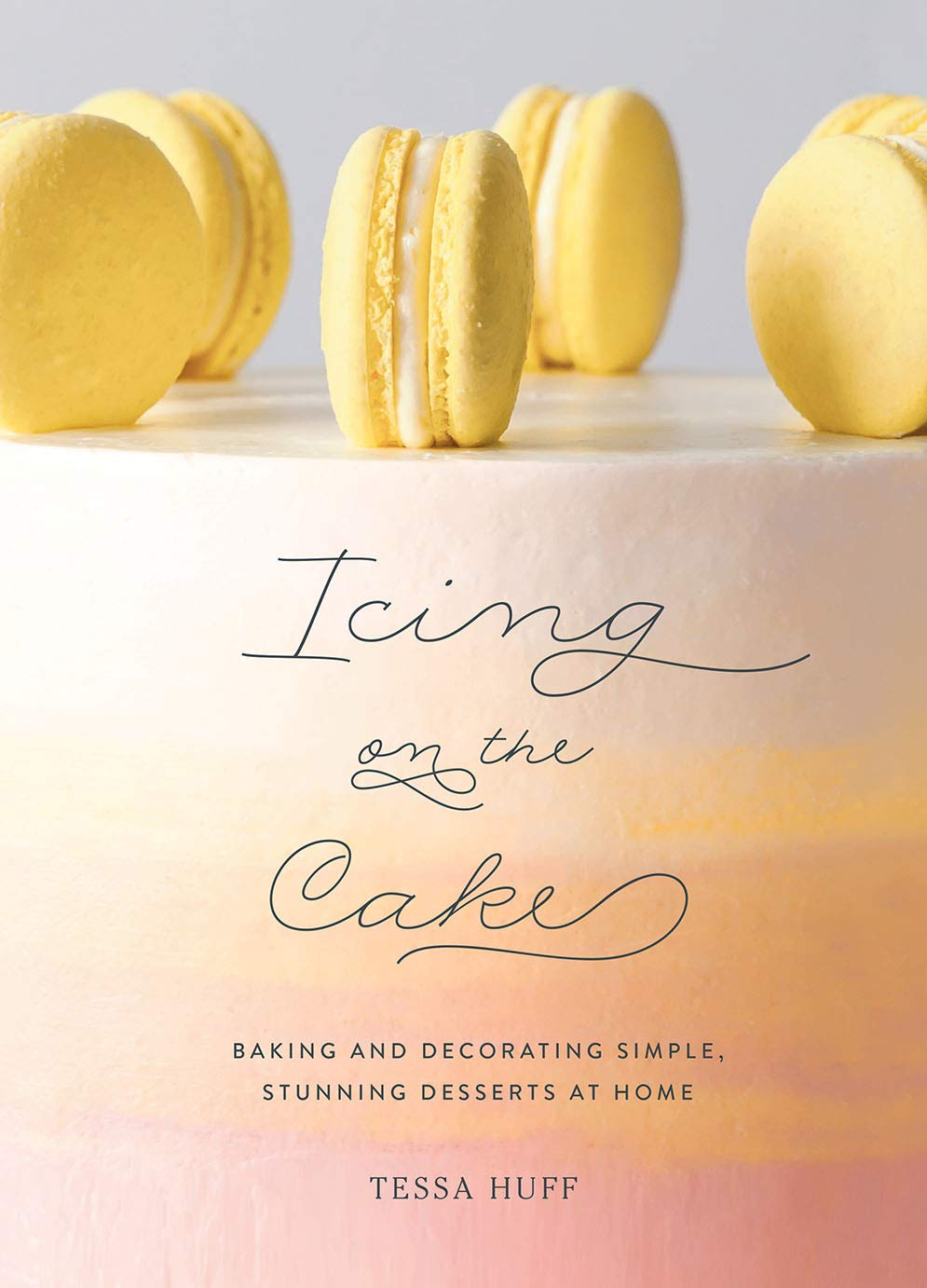 Icing on the Cake: Baking and Decorating Simple, Stunning Desserts at Home by Harry N. Abrams