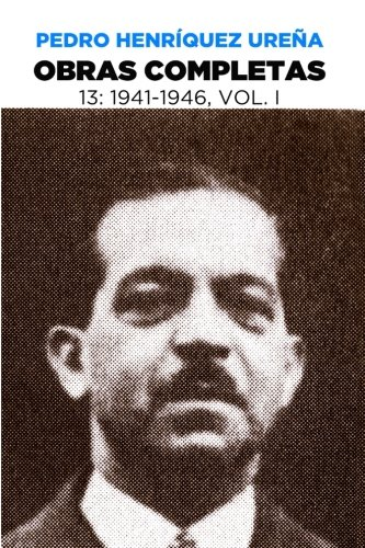 Obras Completas 13 (Obras Completas de Pedro Henríquez Ureña) (Volume 13) (Spanish Edition)