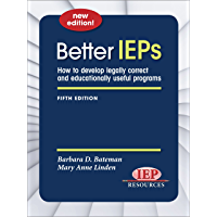 Better IEPs: How to develop legally correct and educationally useful programs