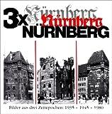 3 x Nürnberg: Eine Bilderfolge aus unserem Jahrhundert