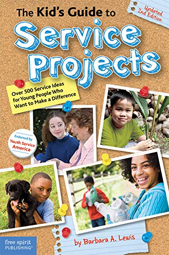 (The Kid's Guide to Service Projects: Over 500 Service Ideas for Young People Who Want to Make a Difference)