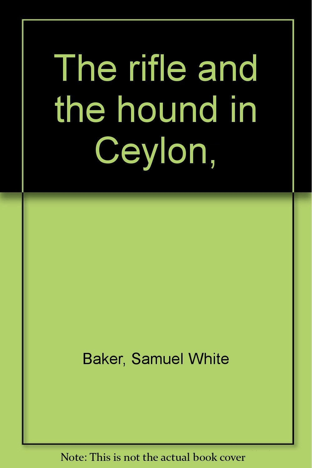 The rifle and the hound in Ceylon,