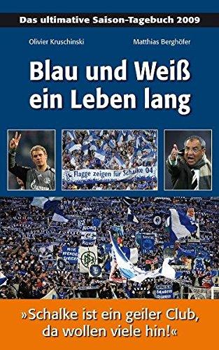 Blau und Weiß ein Leben lang: Das ultimative Saison-Tagebuch 2009