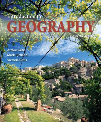 By Arthur Getis Introduction to Geography (14th Edition)