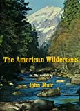 img - for The American Wilderness in the Words of John Muir book / textbook / text book