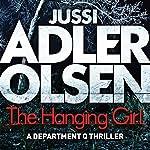 The Hanging Girl: Department Q, Book 6 | Jussi Adler-Olsen