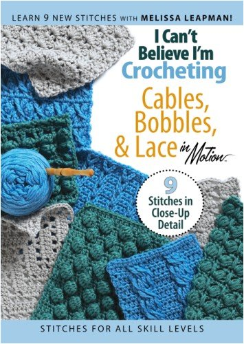 I Can't Believe I'm Crocheting Cables, Bobbles & Lace (Leisure Arts (Lace Crochet Afghan)