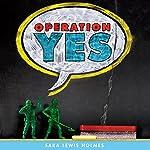 Operation Yes | Sara Lewis Holmes